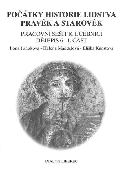 Počátky historie lidstva - Pravěk a starověk - pracovní sešit k učebnici 1.část