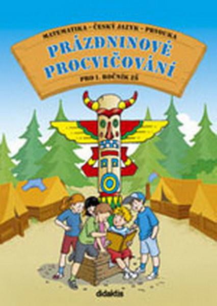 Prázdninové procvičování pro 1.ročník ZŠ (matematika, český jazyk, prvouka)