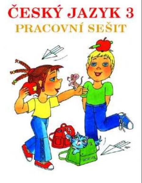 Český jazyk pro 3.ročník - pracovní sešit