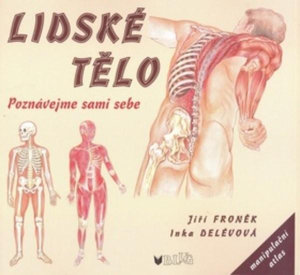 Lidské tělo - Poznávejme sami sebe (manipulační atlas)