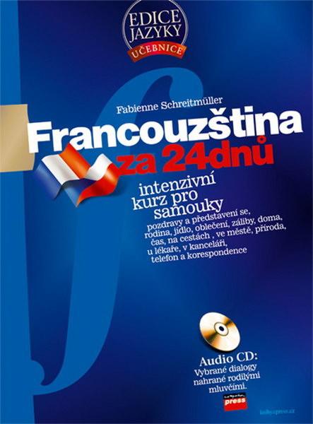 Francouzština za 24 dnů - intenzivní kurz pro samouky + audio CD