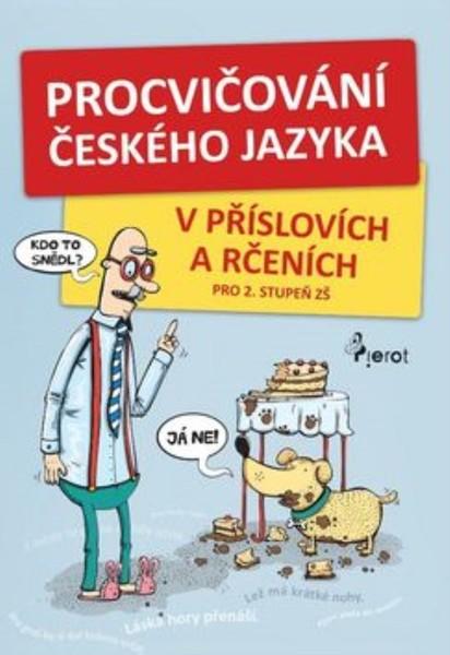 Procvičování českého jazyka v příslovích a rčeních pro 2. stupeň ZŠ