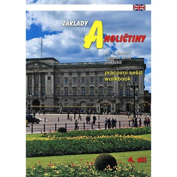 Základy angličtiny 4.díl - pracovní sešit pro 2. stupeň ZŠ praktické