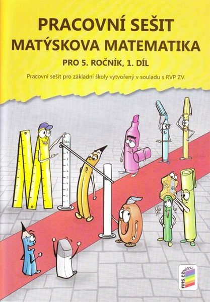 Matýskova matematika pro 5.r. ZŠ - 1.díl Pracovní sešit