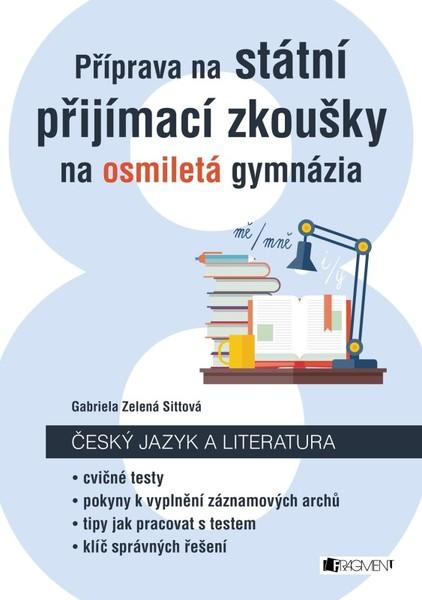 Příprava na státní přijímací zkoušky na osmiletá gymnázia - Český jazyk a literatura