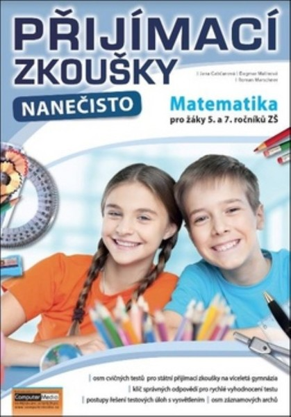 Přijímací zkoušky nanečisto Matematika pro žáky 5. a 7.ročníků ZŠ