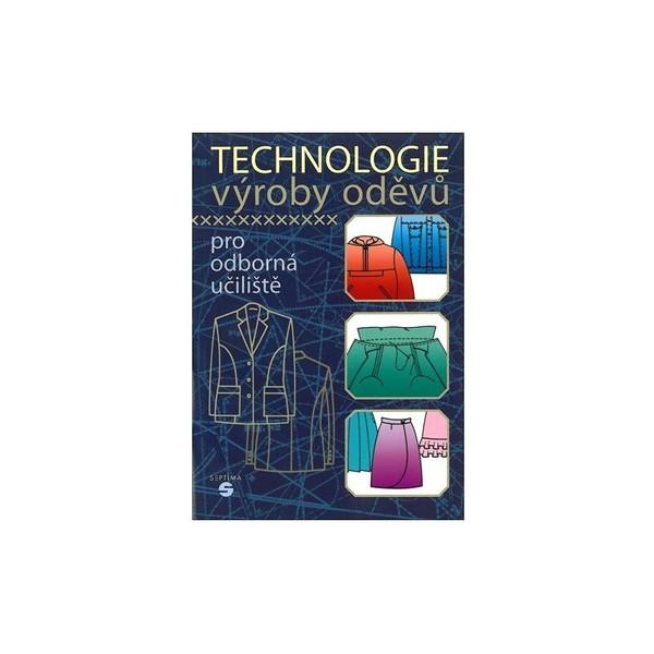 Technologie výroby oděvů pro odborná učiliště