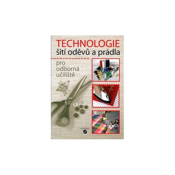 Technologie šití oděvů a prádla pro odborná učiliště