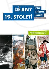 Dějiny 19. století pro střední školy (pracovní sešit)