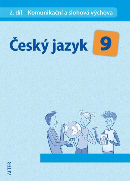 Český jazyk 9.r. 2.díl - Komunikační a slohová výchova
