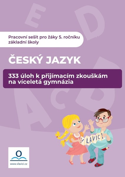 Český jazyk - 333 úloh k přijímacím zkouškám na víceletá gymnázia
