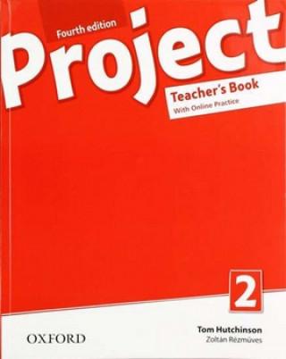 Project 2 Fourth Edition - Teacher´s Book with Online Practice (čtvrté vydání)
