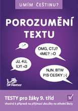 Umím češtinu ? Porozumění textu 9 (Testy pro žáky 9.tříd)