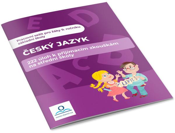 Český jazyk - 222 úloh k přijímacím zkouškám na střední školu