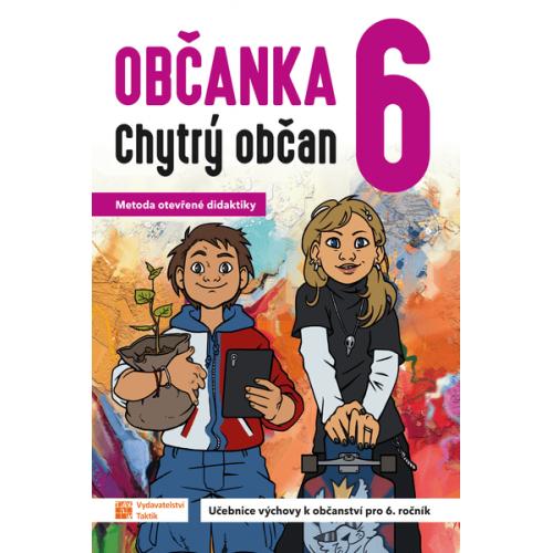 Občanka 6 - Chytrý občan (Učebnice výchovy k občanství pro 6.r.)