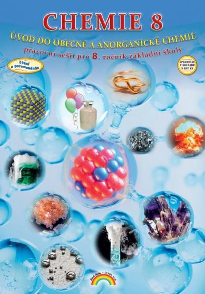 Chemie 8.r. ZŠ - pracovní sešit (Úvod do obecné a anorganické chemie)