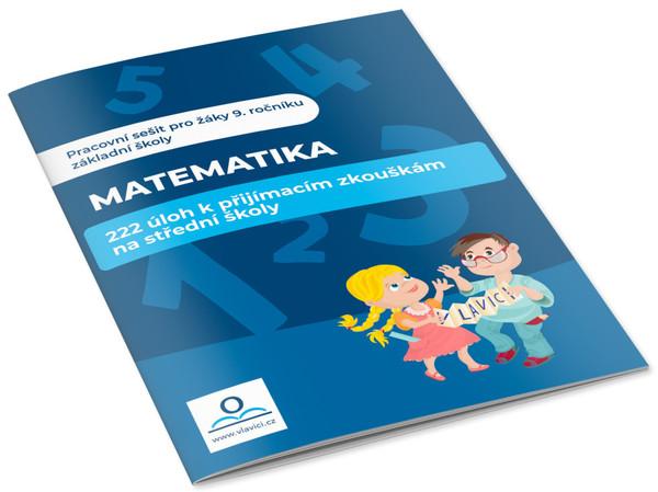 Matematika - 222 úloh k přijímacím zkouškám na střední školu