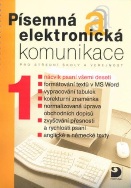 Písemná a elektronická komunikace 1 pro SŠ a veřejnost