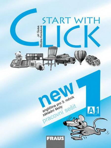 Start with Click NEW 1 - angličtina pro 3.r. ZŠ - pracovní sešit