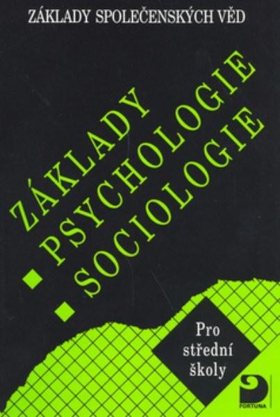 Základy psychologie a sociologie pro SŠ - Základy společenských věd I