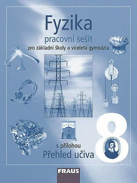 Fyzika 8.r. ZŠ a víceletá gymnázia - pracovní sešit