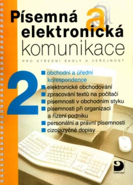 Písemná a elektronická komunikace 2 pro SŠ a veřejnost