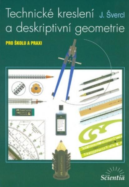 Technické kreslení a deskriptivní geometrie pro školu a praxi