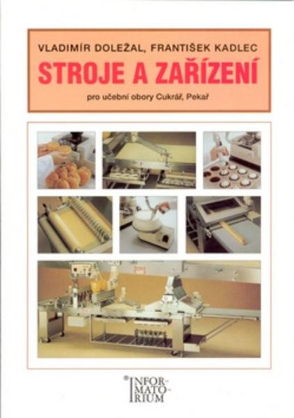 Stroje a zařízení pro učební obory Cukrář, Pekař