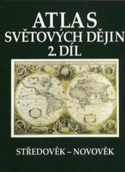 Atlas světových dějin 2.díl Středověk - novověk