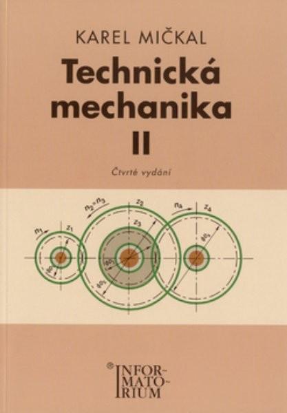Technická mechanika II pro studijní obory SOŠ a SOU