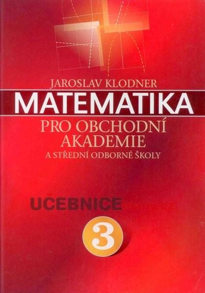 Matematika pro obchodní akademie 3.díl