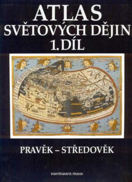 Atlas světových dějin 1.díl Pravěk - středověk