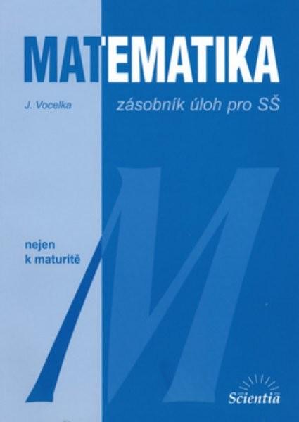 Matematika nejen k maturitě - zásobník úloh pro SŠ