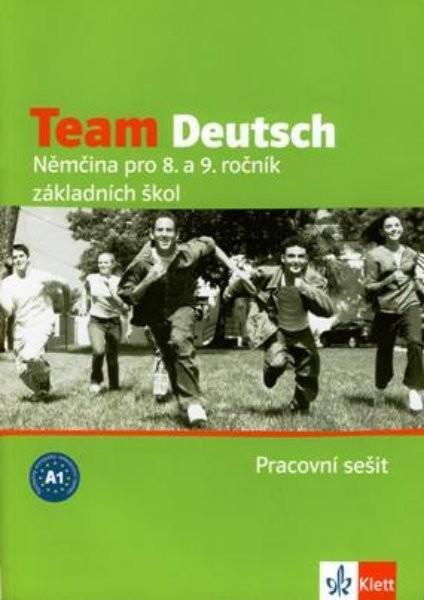 Team Deutsch - Němčina pro 8. a 9. r. ZŠ - pracovní sešit