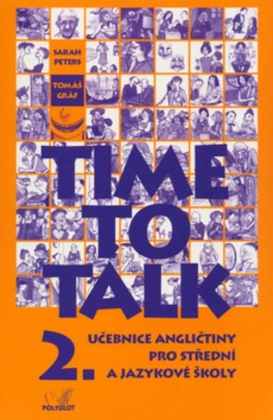 Time to Talk 2. Angličtina pro SŠ a JŠ - učebnice