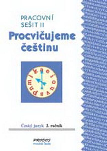 Procvičujeme češtinu 2.r. - Pracovní sešit II