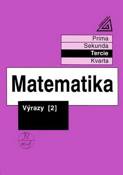 Matematika - Tercie: Výrazy 2