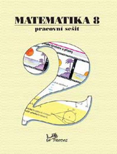 Matematika 8.r. pracovní sešit 2