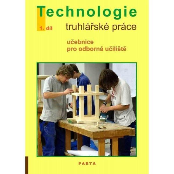 Truhlářské práce - technologie 1.díl pro 1.ročník (učebnice pro odborná učiliště)