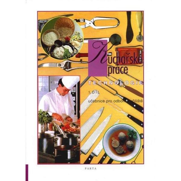 Kuchařské práce - technologie 1.díl (učebnice pro odborná učiliště)