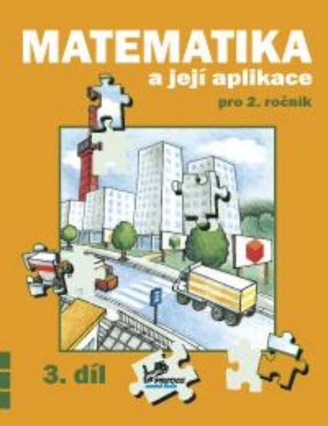 Matematika a její aplikace 2.r. 3.díl