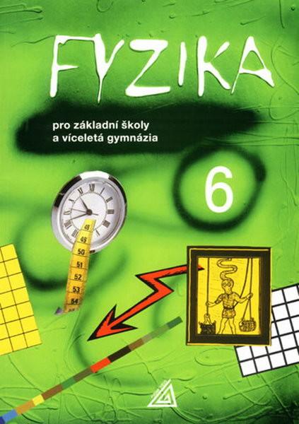 Fyzika 6.r. pro ZŠ a víceletá gymnázia