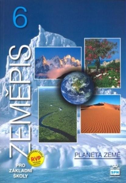 Zeměpis 6.r. ZŠ - Planeta země - Učebnice (nová řada dle RVP)