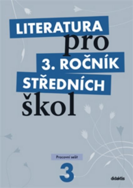 Literatura pro 3.ročník středních škol - Pracovní sešit