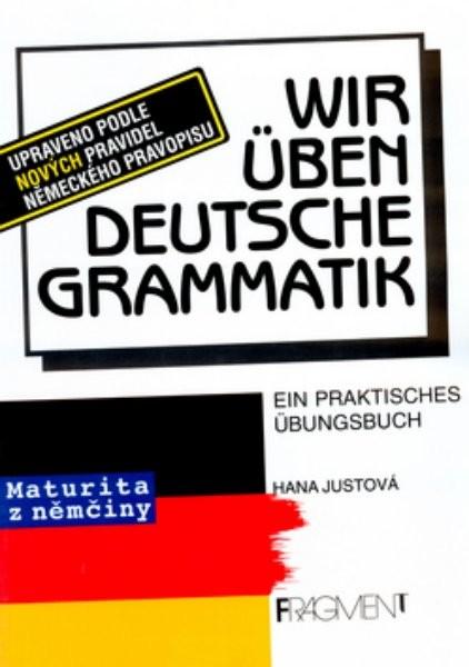 Wir üben Deutsche Grammatik - Maturita z němčiny
