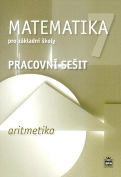 Matematika 7.r. ZŠ - Aritmetika - pracovní sešit (nová řada dle RVP)