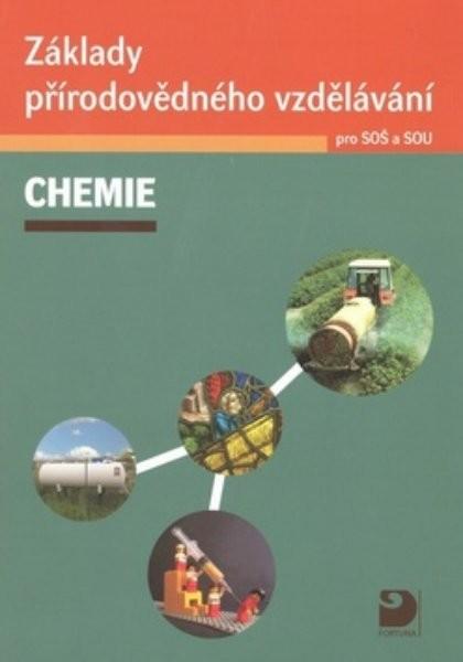 Chemie (Základy přírodovědného vzdělávání pro SOŠ a SOU)