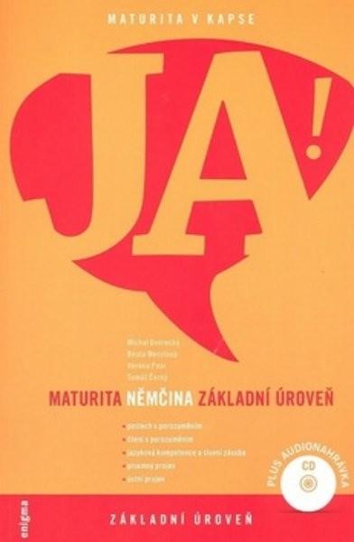JA! Němčina + CD (Maturita - základní úroveň)