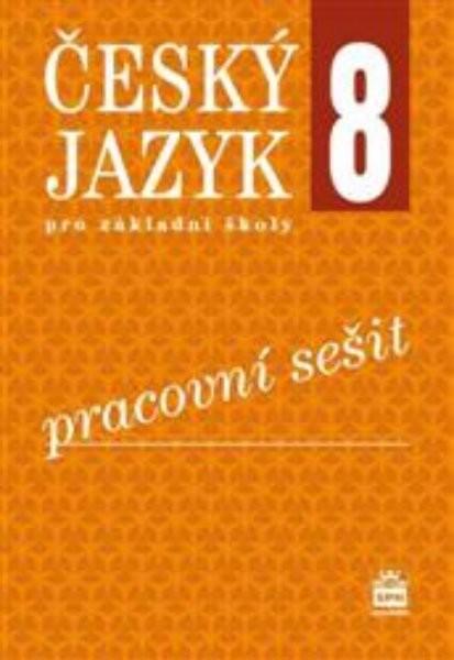Český jazyk 8.r. ZŠ - pracovní sešit (nová řada dle RVP)