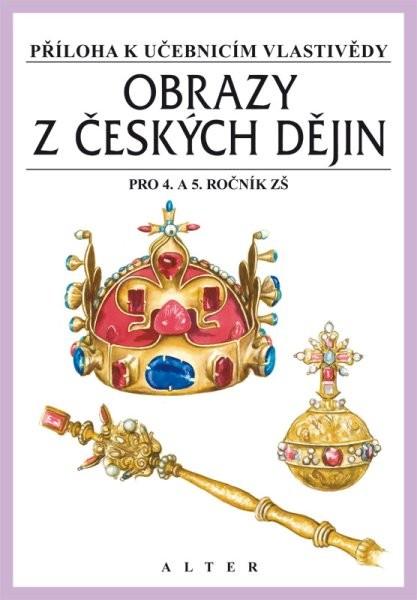 Obrazy z českých dějin pro 4. a 5.r. - Příloha k učebnicím vlastivědy